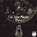 9Planets |The Nine Planets| Out noW