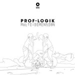 Prof.Logik °Multi-Dimension° Coming SoOn