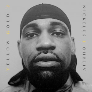 Nickelus F & Ohbliv – Yellow Gold 2 mixtape rap hiphop