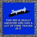 Kae – Jeopardy Mix [May 2014]