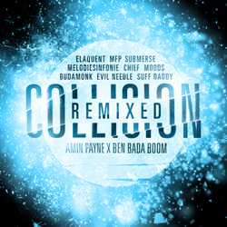 amin payne & Ben bada boom -  Collision Remixed electronic soul Funk hip hop beats Elaquent submerse suff daddy Evil Needle, Melodiesinfonie, Chief
