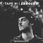 Uncle Sound – Tape #1 – Zerolex | 3K Fans !